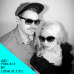 July's podcast by Local Suicide