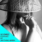 November's podcast by Anything Maria
