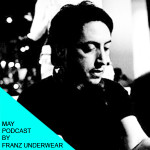 May podcast by Franz Underwear for Go Bang!
