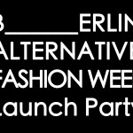 Berlin Alternative Fashion Week launch party
