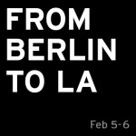 FROM BERLIN TO LA