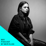 May podcast by Mor Elian (Berlin/LA)
