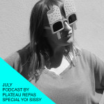 July podcast by Plateau Repas special Yo! Sissy